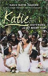 Katie – Hoffnung gibt nicht auf