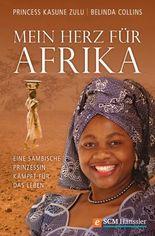 Mein Herz für Afrika: Eine sambische Prinzessin kämpft für das Leben