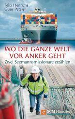 Wo die ganze Welt vor Anker geht: Zwei Seemannsmissionare erzählen