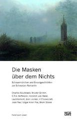 Die Masken über dem Nichts: Schauermärchen und Gruselgeschichten zur Schwarzen Romantik (E-Books)