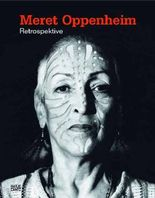 Meret Oppenheim: Retrospektive