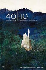 40 10 40 Jahre Sammlung – 10 Jahre Museum Frieder Burda