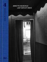 Berlin Stories 4: Annette Hauschild. Last Days of Disco