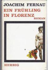 Ein Frühling in Florenz. Roman.