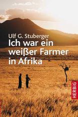 Ich war ein weißer Farmer in Afrika