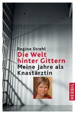 Die Welt hinter Gittern
