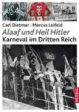 """""""Alaaf und Heil Hitler"""""""