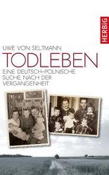 Todleben: Eine deutsch-polnische Suche nach der Vergangenheit