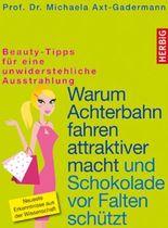 Warum Achterbahn fahren attraktiver macht und Schokolade vor Falten schützt: Beauty-Tipps für eine unwiderstehliche Ausstrahlung