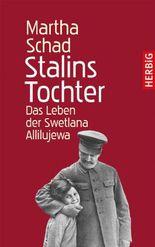 Stalins Tochter: Das Leben der Swetlana Allilujewa