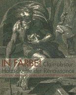 In Farbe! Clair-obscur-Holzschnitte der Renaissance aus der Sammlung Baselitz und der Albertina