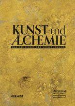 Kunst und Alchemie. Das Geheimnis der Verwandlung