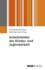 Arbeitsfelder der Kinder- und Jugendarbeit