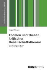 Themen und Thesen kritischer Gesellschaftstheorie