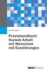 Praxishandbuch - Soziale Arbeit mit Menschen mit Essstörungen