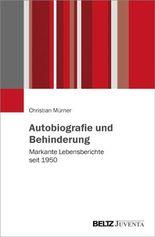 Autobiografie und Behinderung: Markante Lebensberichte seit 1950
