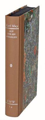 Karl Mays Werke: Historisch-Kritische Ausgabe für die Karl-May-Stiftung / Abteilung I: Auf der See gefangen