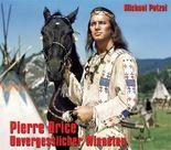 Pierre Brice – Unvergesslicher Winnetou