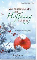 Weihnachtsfreude, die Hoffnung schenkt