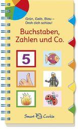 Grün, Gelb, Blau - dreh dich schlau: Buchstaben, Zahlen & Co.