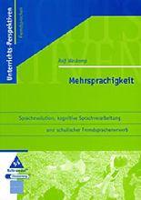Mehrsprachigkeit. Sprachevolution, kognitive Sprachverarbeitung und schulischer Fremdsprachenunterricht