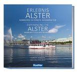Erlebnis Alster - Hamburgs schönste Wasserseiten Experiencing the Alster - Hamburg`s Loveliest Riversides