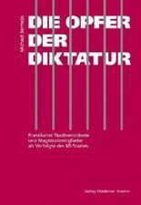Geschichte der Frankfurter Stadtverordnetenversammlung / Die Opfer der Diktatur: Frankfurter Stadtverordnete und Magistratsmitglieder als Verfolgte des NS-Staates