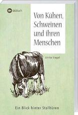 Von Kühen, Schweinen und ihren Menschen