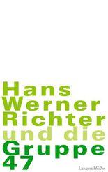 Hans Werner Richter und die Gruppe 47