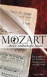 Mozart ... dieser zauberhafte Name