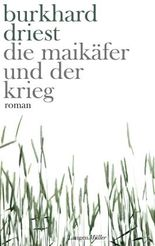 Die Maikäfer und der Krieg: Roman
