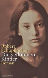 Die verlorenen Kinder: Roman