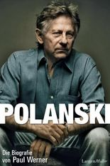 Polanski: Die Biografie von Paul Werner