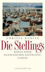 Die Stellings: Roman einer hanseatischen Kaufmannsfamilie