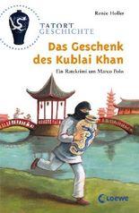 Das Geschenk des Kublai Khan