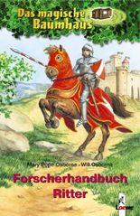 Das magische Baumhaus - Forscherhandbuch Ritter