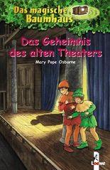Das magische Baumhaus - Das Geheimnis des alten Theaters