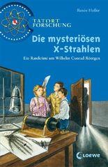 Die mysteriösen X-Strahlen