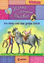 Hanna und Prof. Paulchen - Ein Pony und das große Glück
