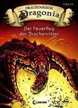 Drachenreich Dragonia - Der Feuerflug der Drachenritter