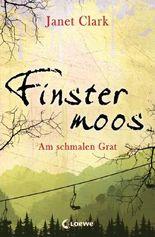 Finstermoos - Am schmalen Grat