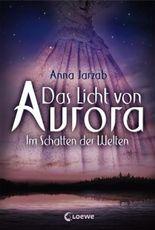 Das Licht von Aurora – Im Schatten der Welten