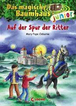 Das magische Baumhaus junior - Auf der Spur der Ritter