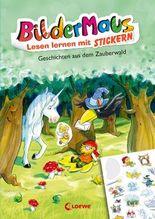 Bildermaus - Lesen lernen mit Stickern - Geschichten aus dem Zauberwald