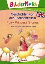 Bildermaus - Mit Bildern Englisch lernen- Geschichten von der Elfenprinzessin - Fairy Princess Stories