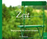 Der du die Zeit in Händen hast... - Begegnungen mit Jochen Klepper