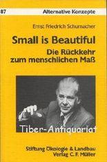 Small is beautiful. Die Rückkehr zum menschlichen Maß