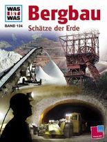 Was ist was, Band 124: Bergbau. Schätze der Erde