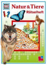 Was ist was: Rätselheft Natur & Tiere