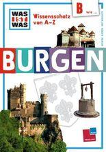 Was ist was Wissensschatz von A-Z: B wie ... Burgen